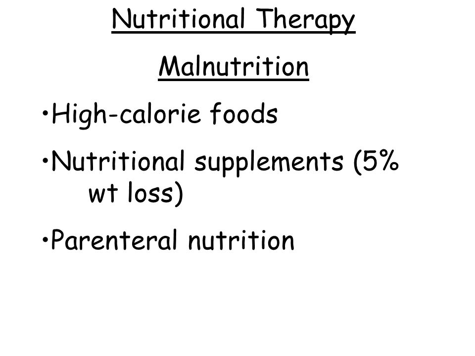 Nutritional Therapy Malnutrition. High-calorie foods.