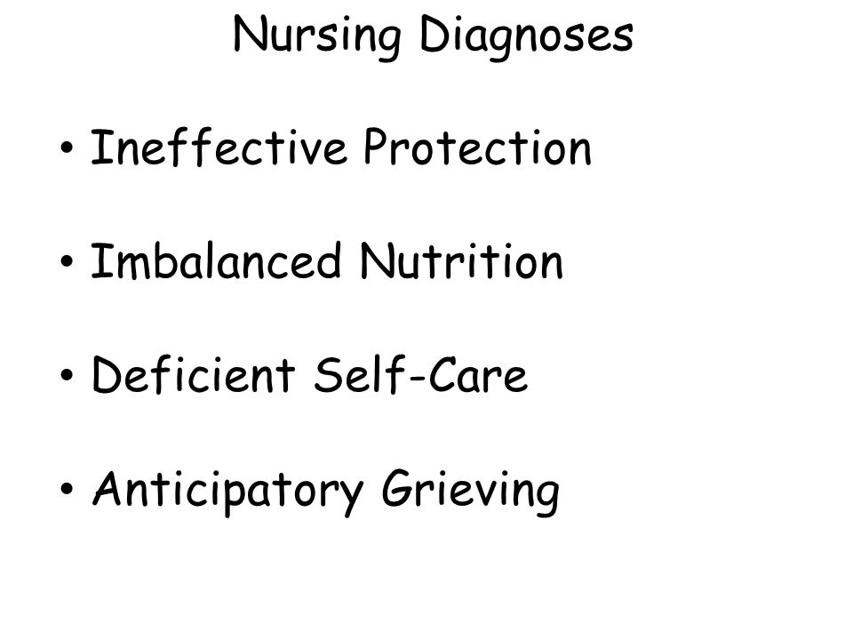 Nursing Diagnoses Ineffective Protection. Imbalanced Nutrition.