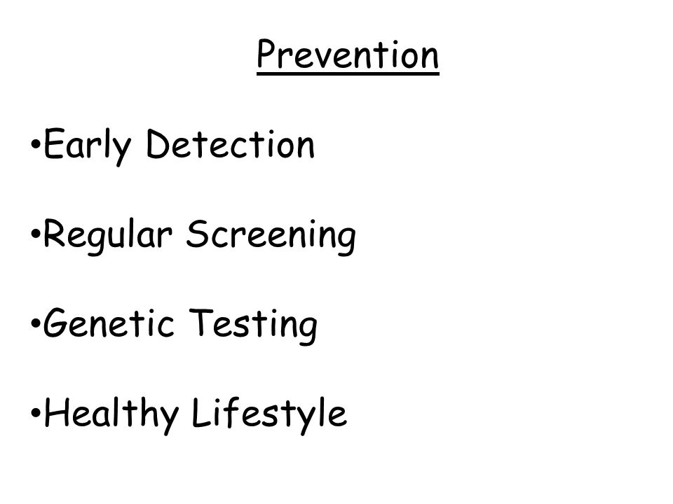 Prevention Early Detection Regular Screening Genetic Testing Healthy Lifestyle