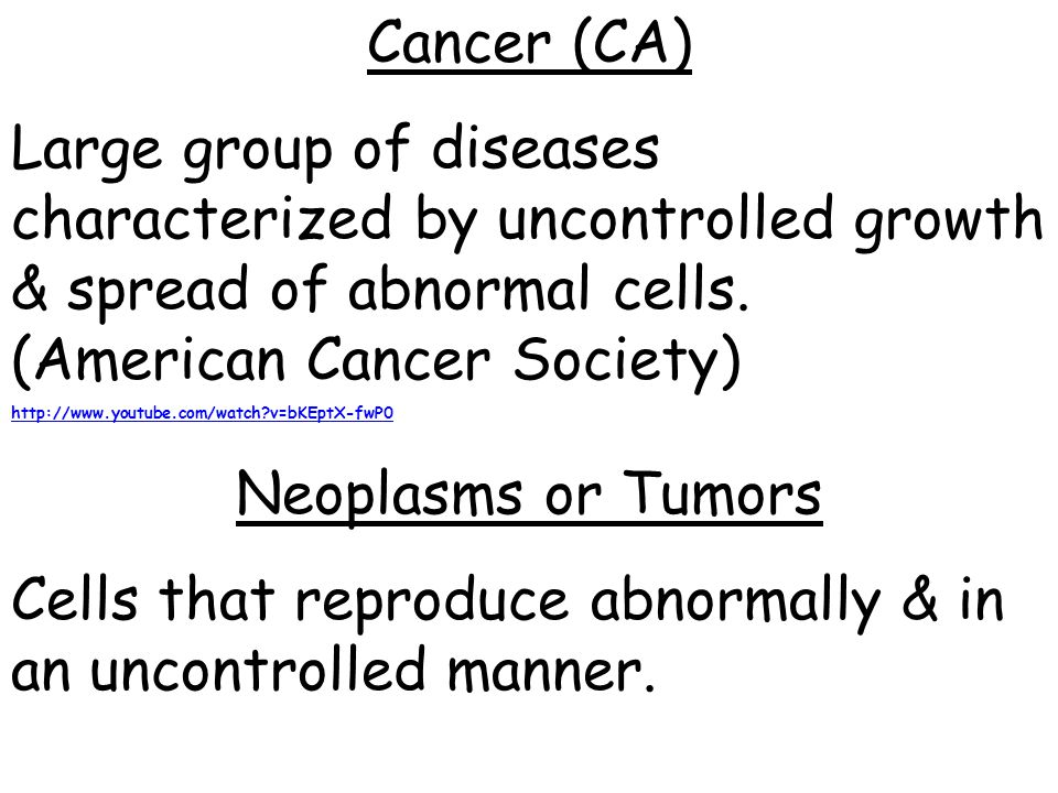 Cells that reproduce abnormally & in an uncontrolled manner.