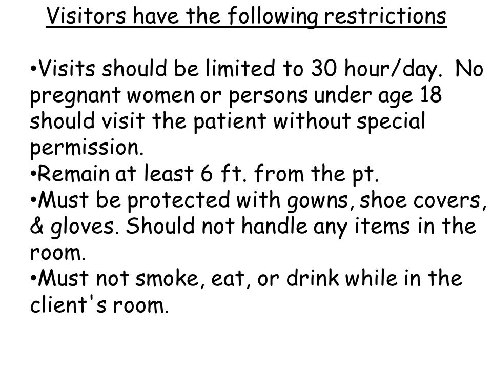 Visitors have the following restrictions