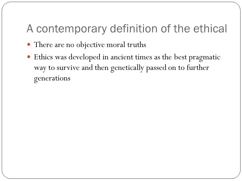 A contemporary definition of the ethical