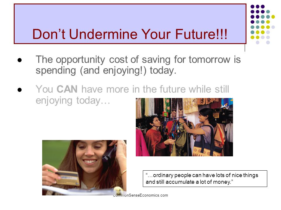 Don't Undermine Your Future!!!