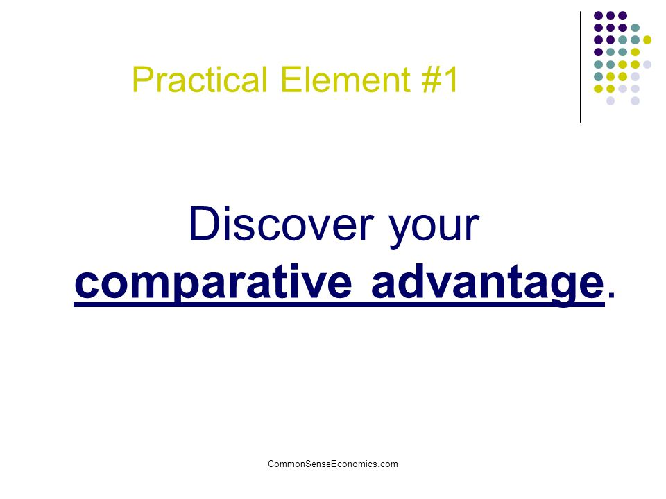 Discover your comparative advantage.