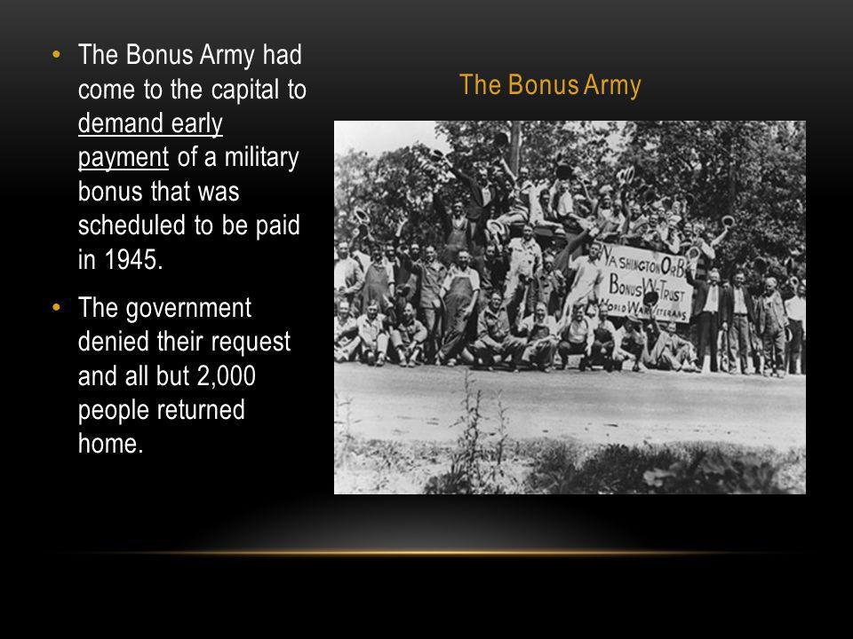 The Bonus Army The Bonus Army had come to the capital to demand early payment of a military bonus that was scheduled to be paid in 1945.