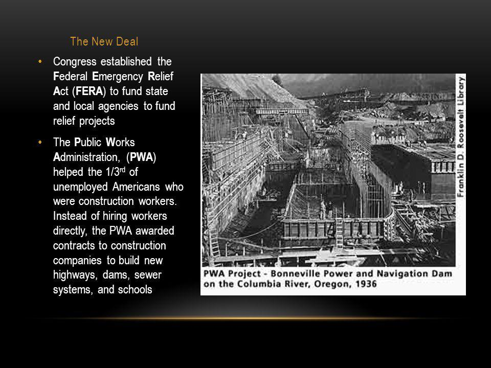 The New Deal Congress established the Federal Emergency Relief Act (FERA) to fund state and local agencies to fund relief projects.
