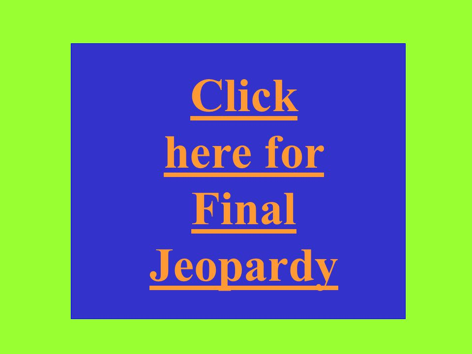 Click here for Final Jeopardy
