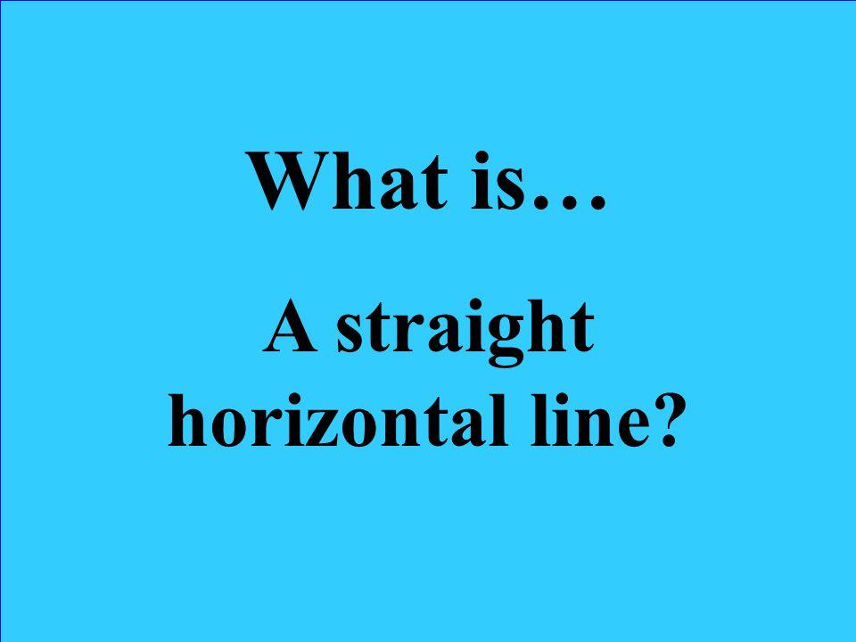 A straight horizontal line