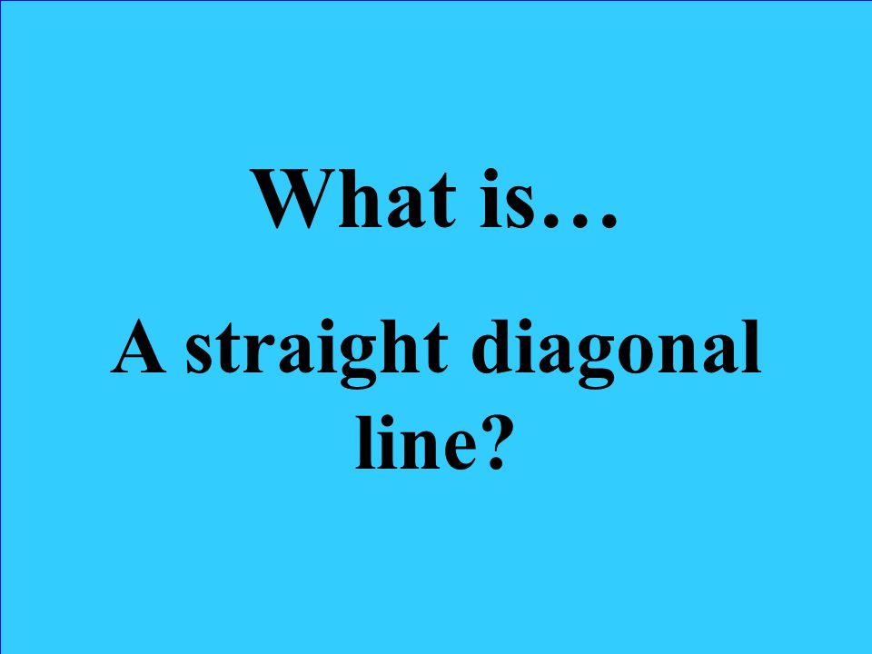 A straight diagonal line