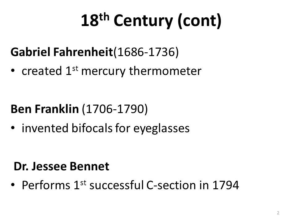 18th Century (cont) Gabriel Fahrenheit(1686-1736)