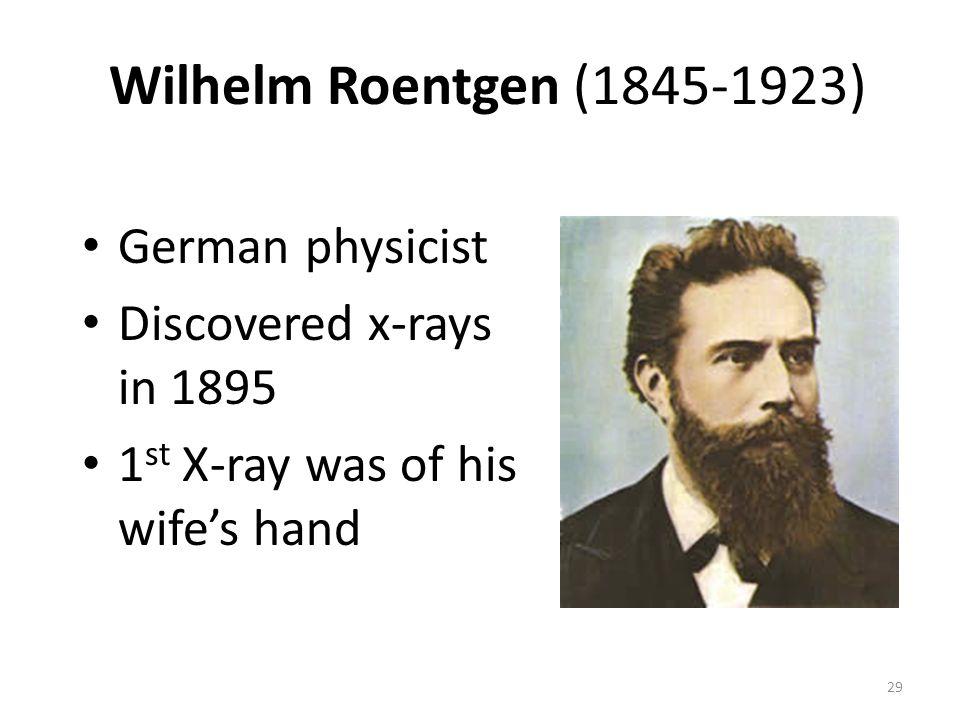 Wilhelm Roentgen (1845-1923) German physicist