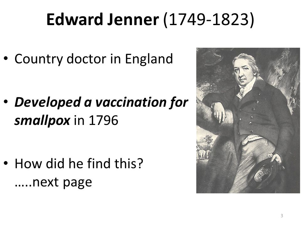 Edward Jenner (1749-1823) Country doctor in England