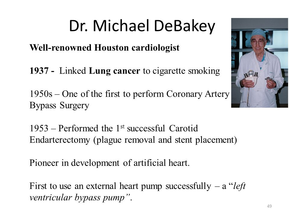 Dr. Michael DeBakey Well-renowned Houston cardiologist