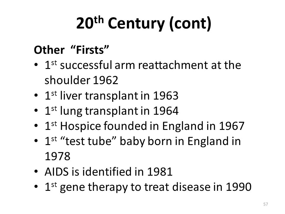 20th Century (cont) Other Firsts