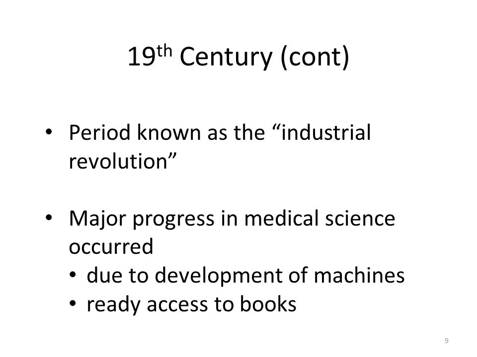 19th Century (cont) Period known as the industrial revolution