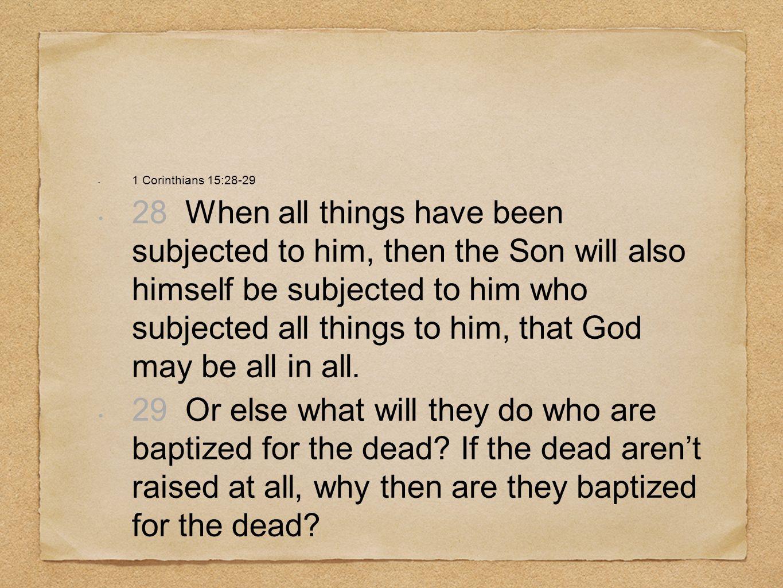 1 Corinthians 15:28-29