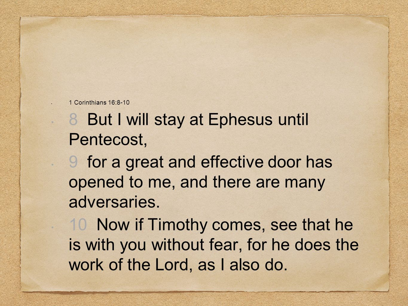 8 But I will stay at Ephesus until Pentecost,