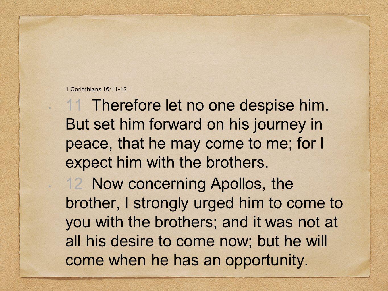 1 Corinthians 16:11-12