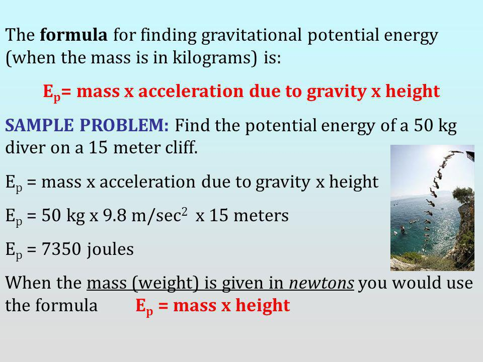 Ep= mass x acceleration due to gravity x height