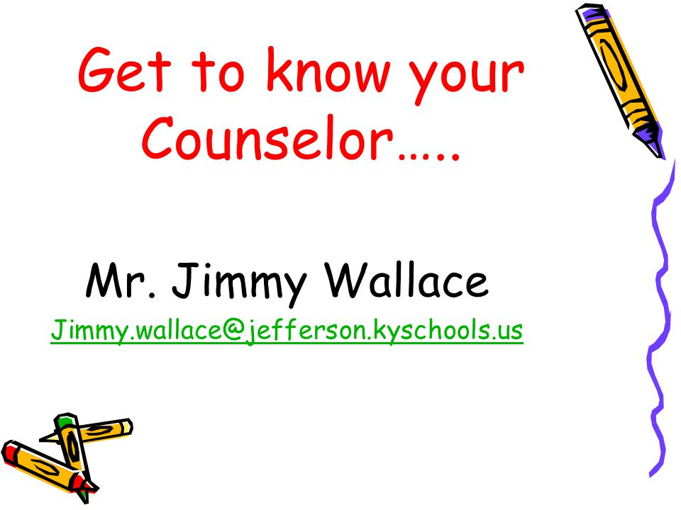 Get to know your Counselor…..
