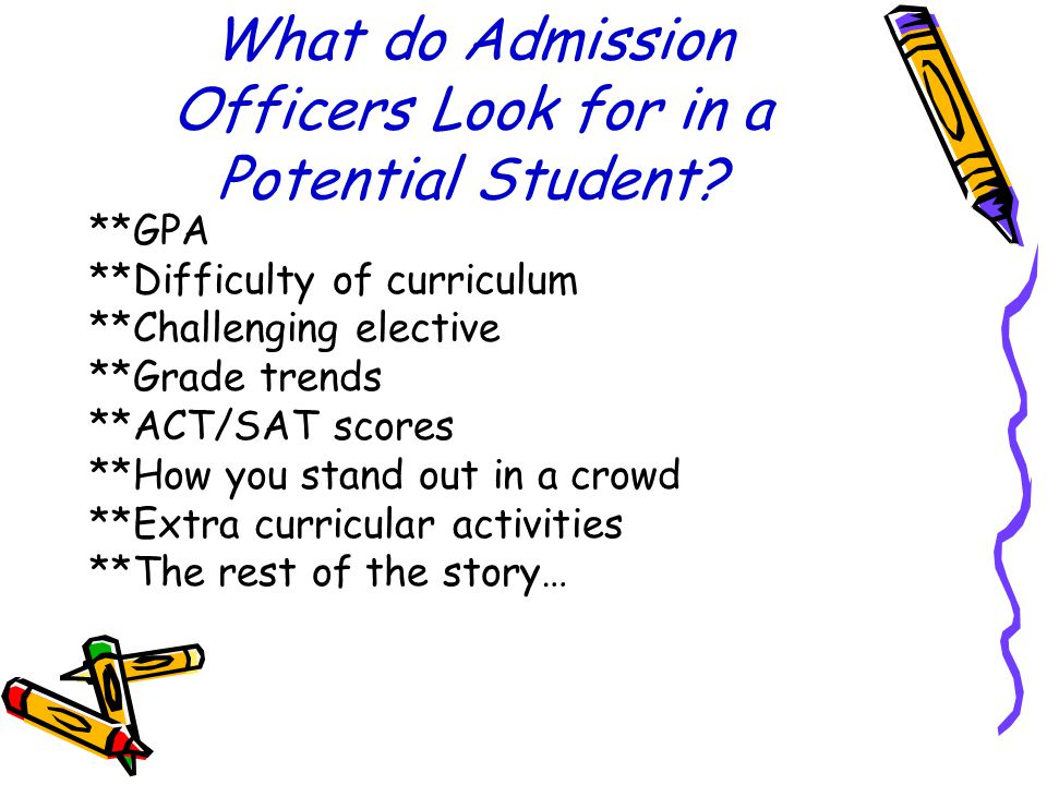 What do Admission Officers Look for in a Potential Student