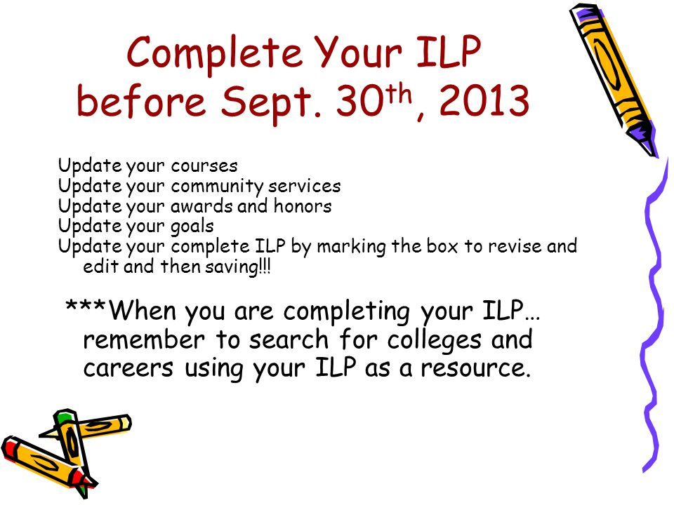 Complete Your ILP before Sept. 30th, 2013