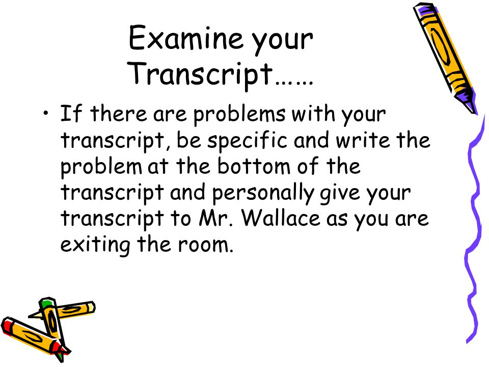 Examine your Transcript……