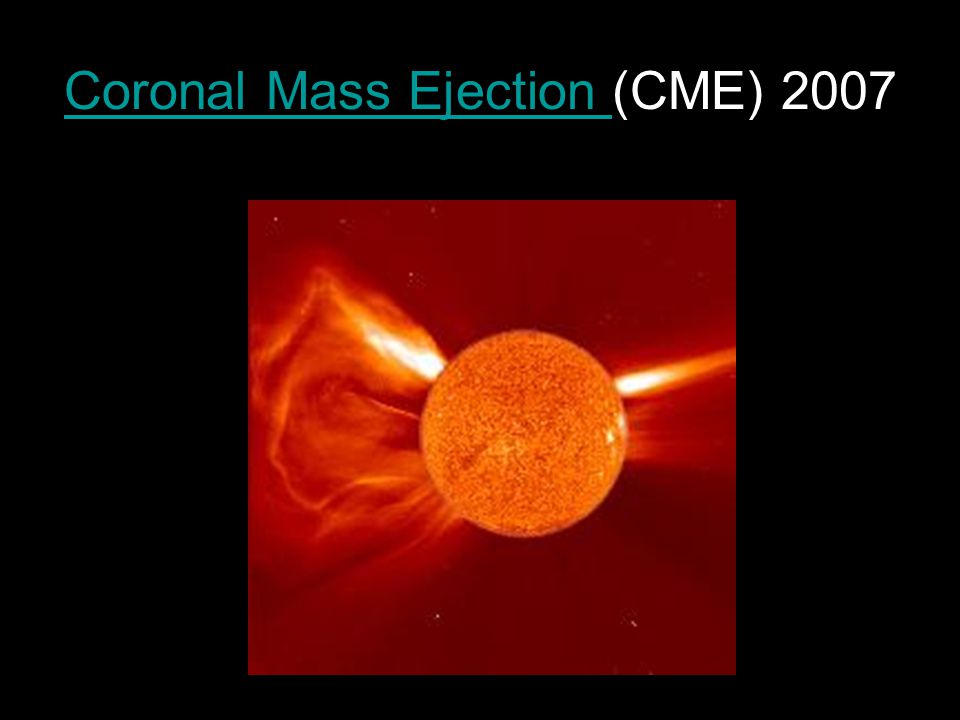 Coronal Mass Ejection (CME) 2007