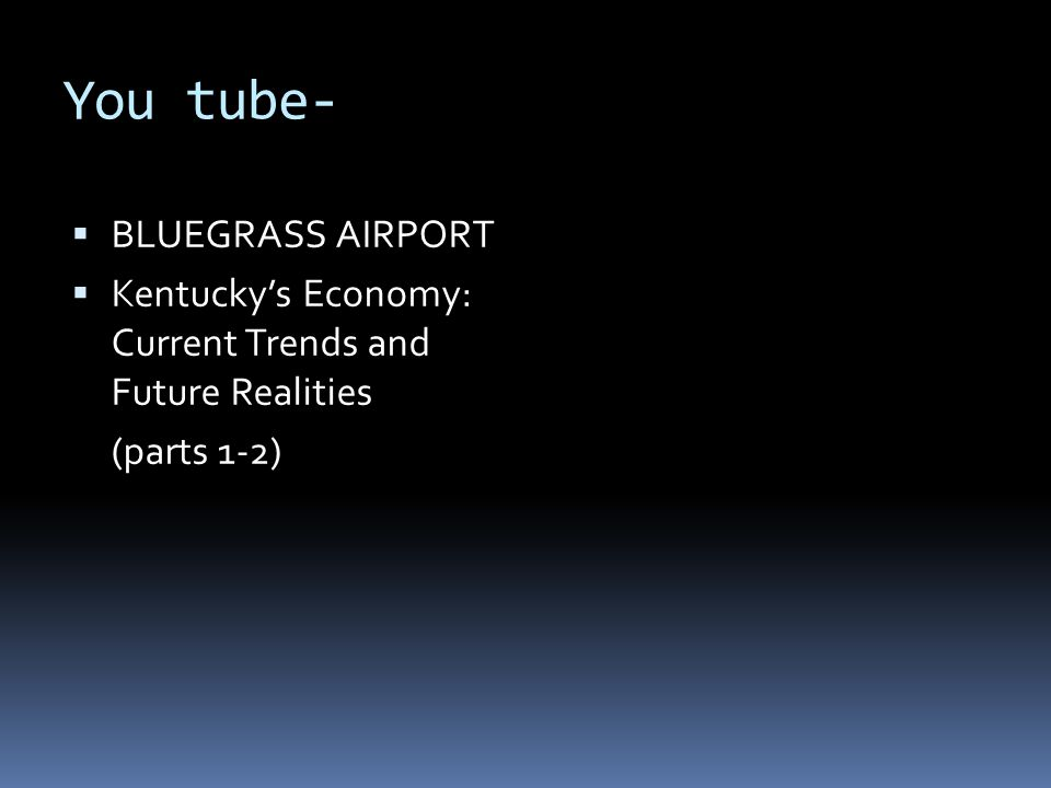 You tube- BLUEGRASS AIRPORT