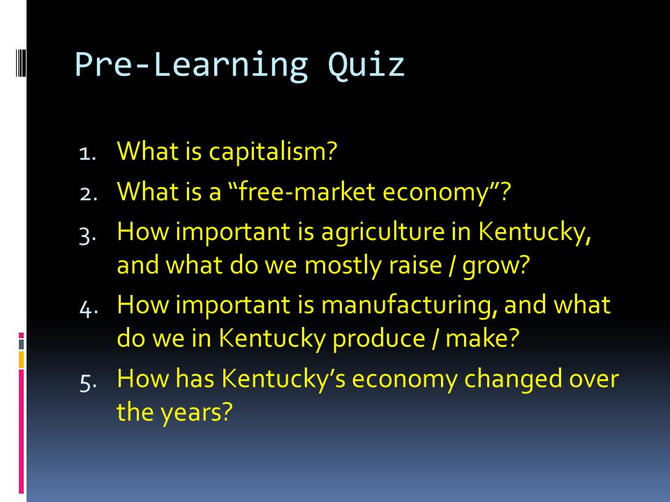 Pre-Learning Quiz What is capitalism What is a free-market economy