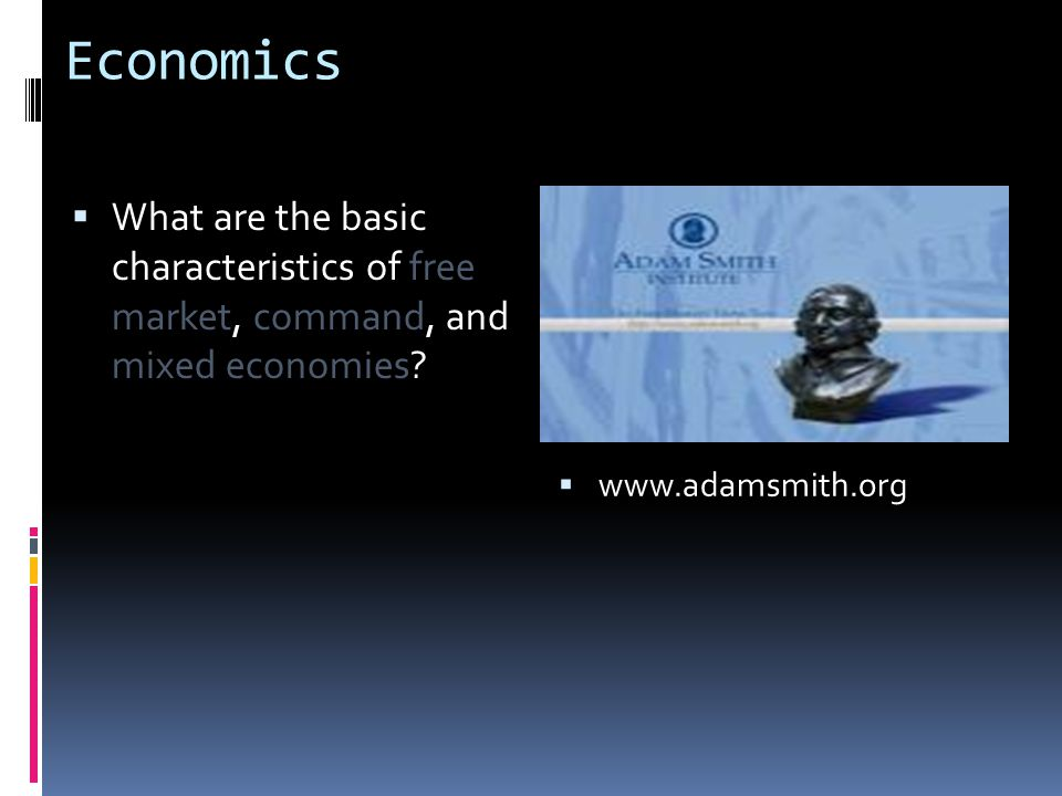 Economics What are the basic characteristics of free market, command, and mixed economies.