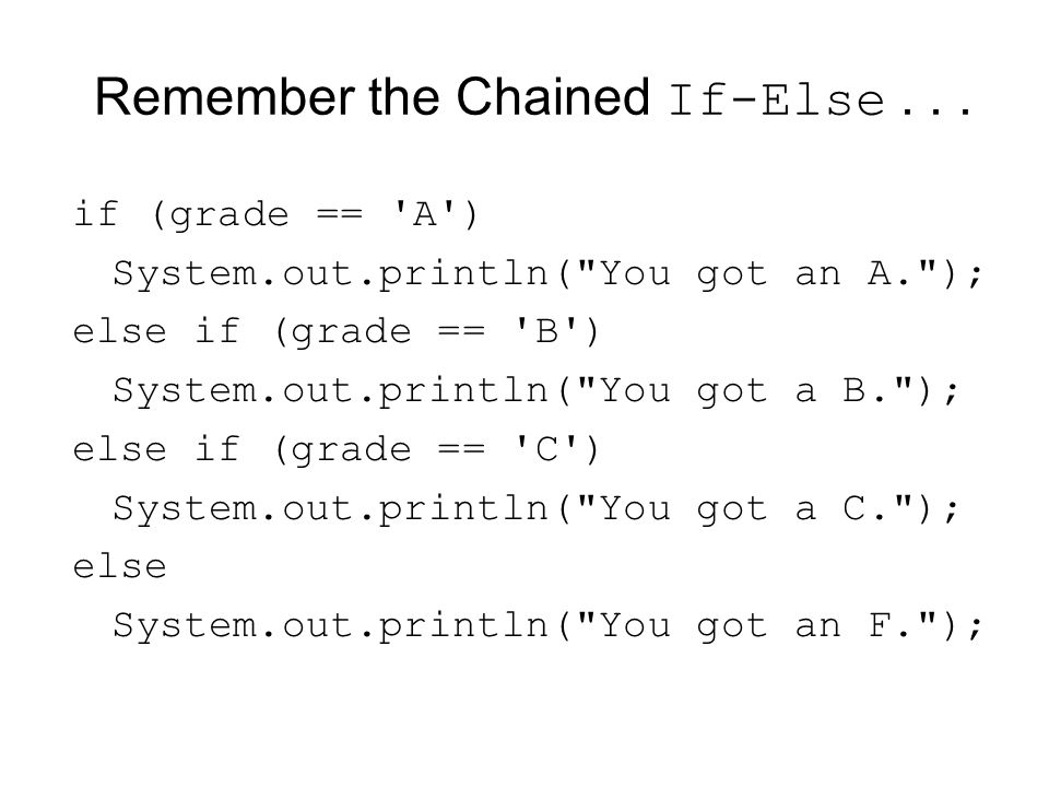Remember the Chained If-Else . . .