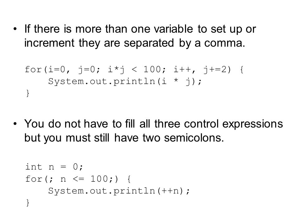 If there is more than one variable to set up or increment they are separated by a comma.
