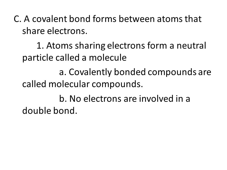 C. A covalent bond forms between atoms that share electrons.