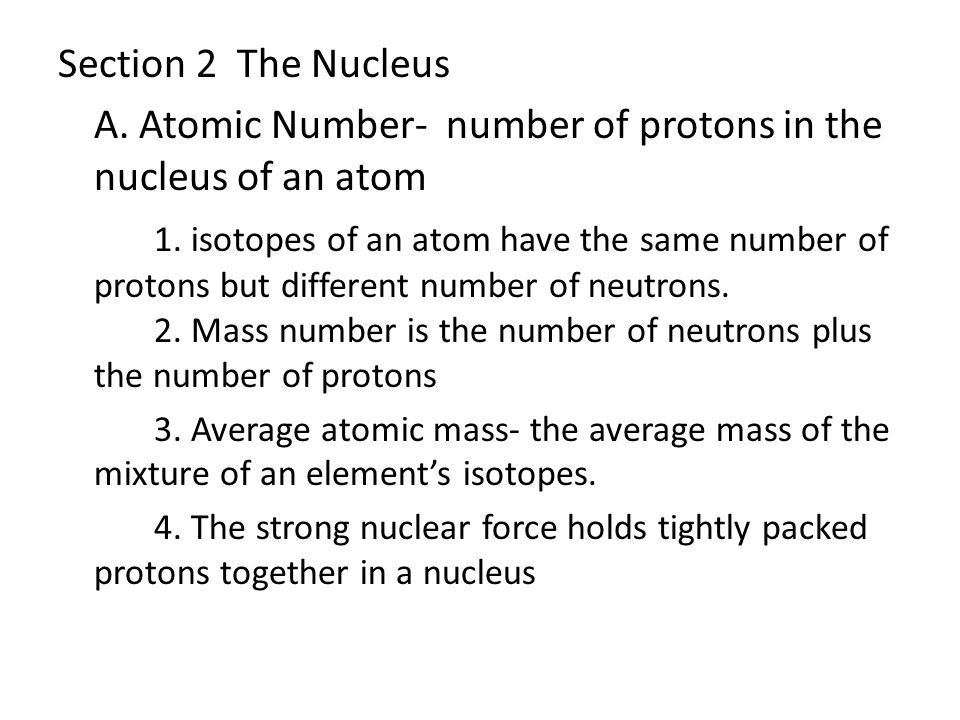 A. Atomic Number- number of protons in the nucleus of an atom