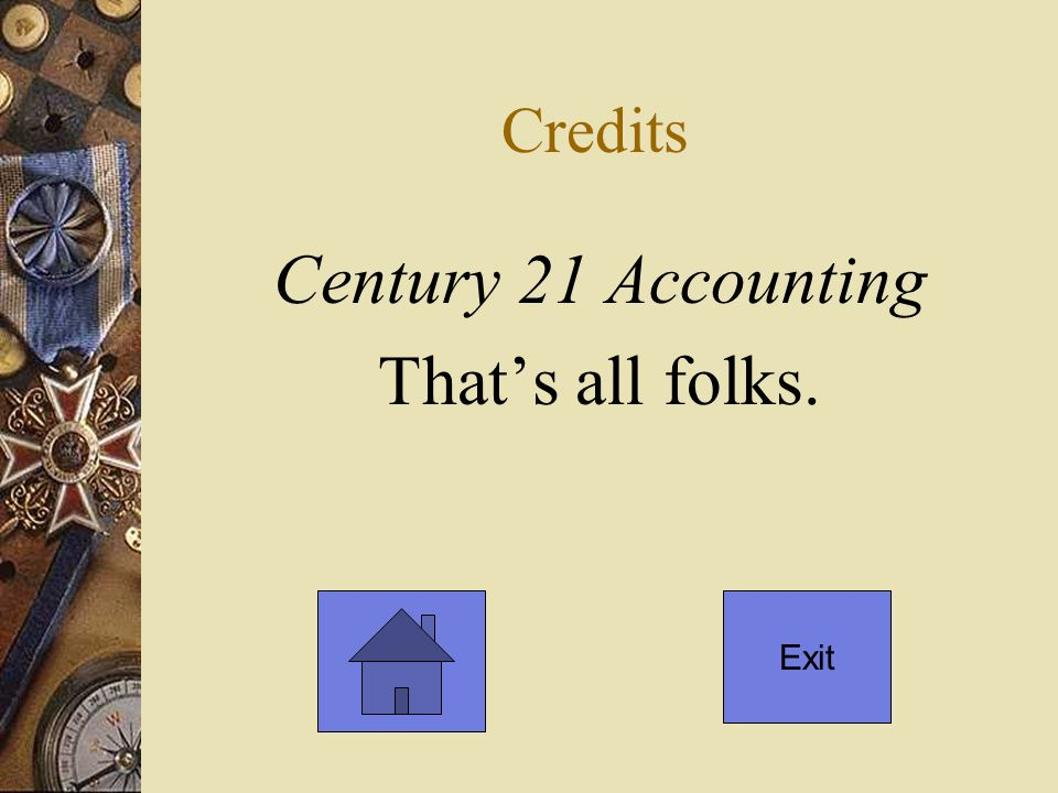Century 21 Accounting That's all folks.