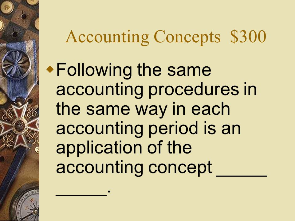 Accounting Concepts $300