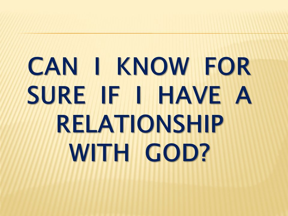 can i know for sure if i have a relationship with god
