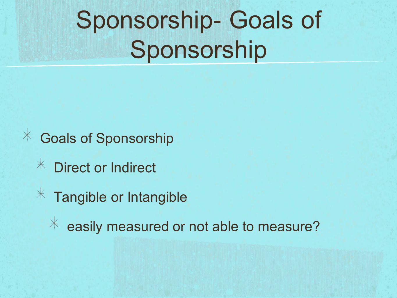 Sponsorship- Goals of Sponsorship