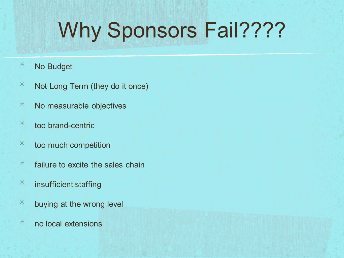 Why Sponsors Fail No Budget Not Long Term (they do it once)