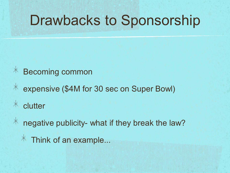 Drawbacks to Sponsorship