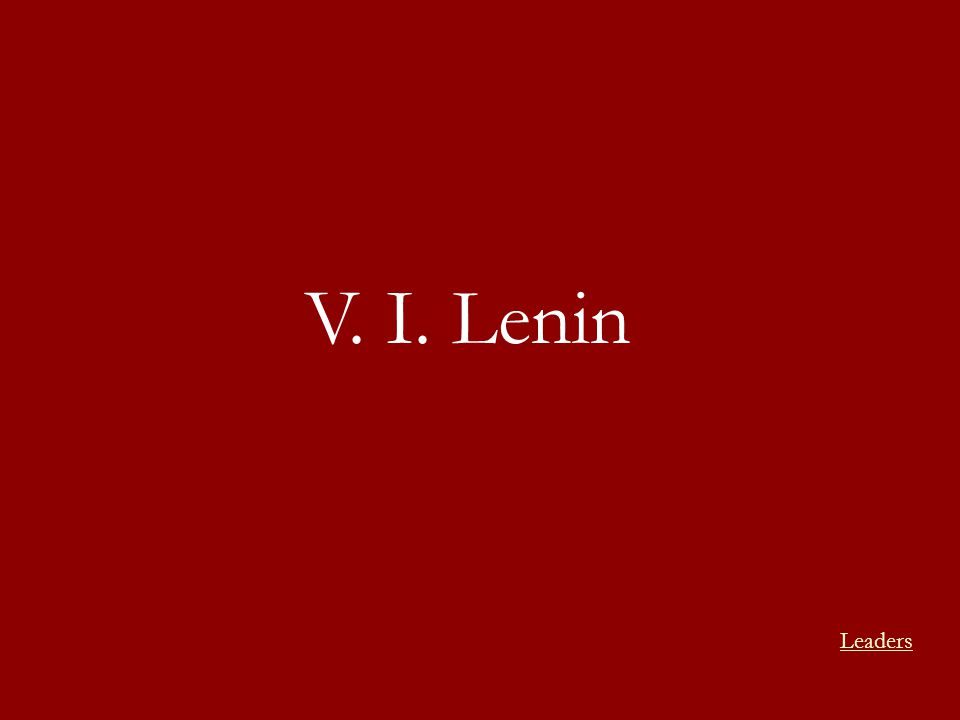 V. I. Lenin Leaders
