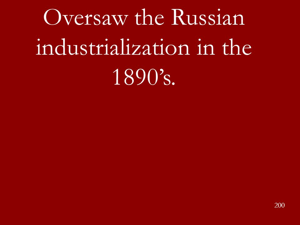 Oversaw the Russian industrialization in the 1890's.