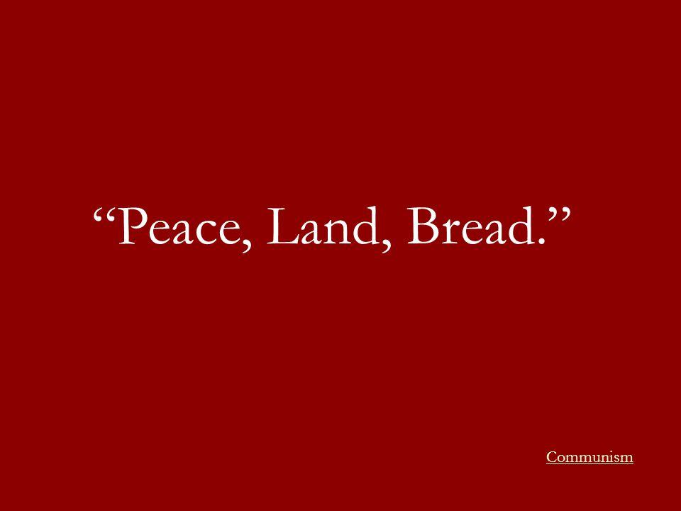 Peace, Land, Bread. Communism