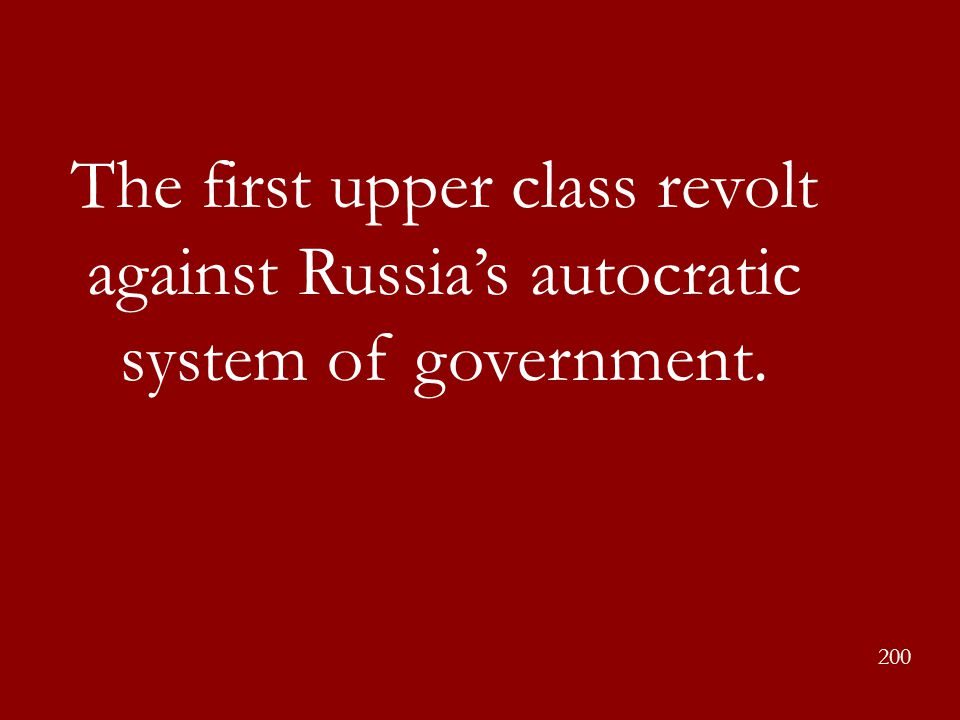 The first upper class revolt against Russia's autocratic system of government.