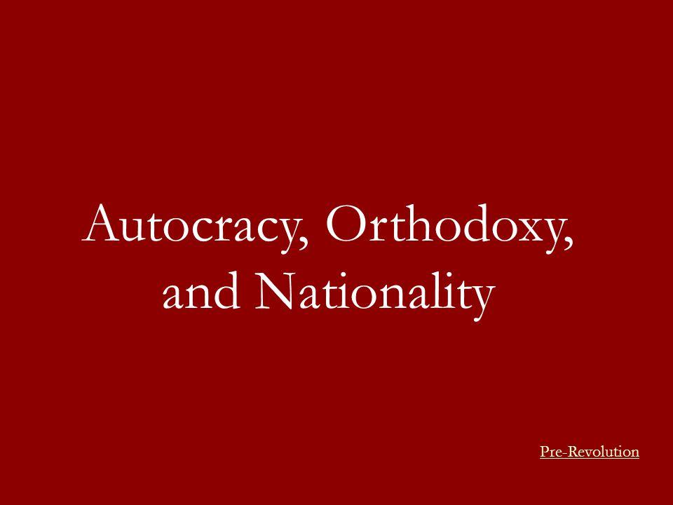 Autocracy, Orthodoxy, and Nationality