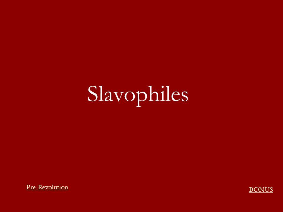 Slavophiles Pre-Revolution BONUS