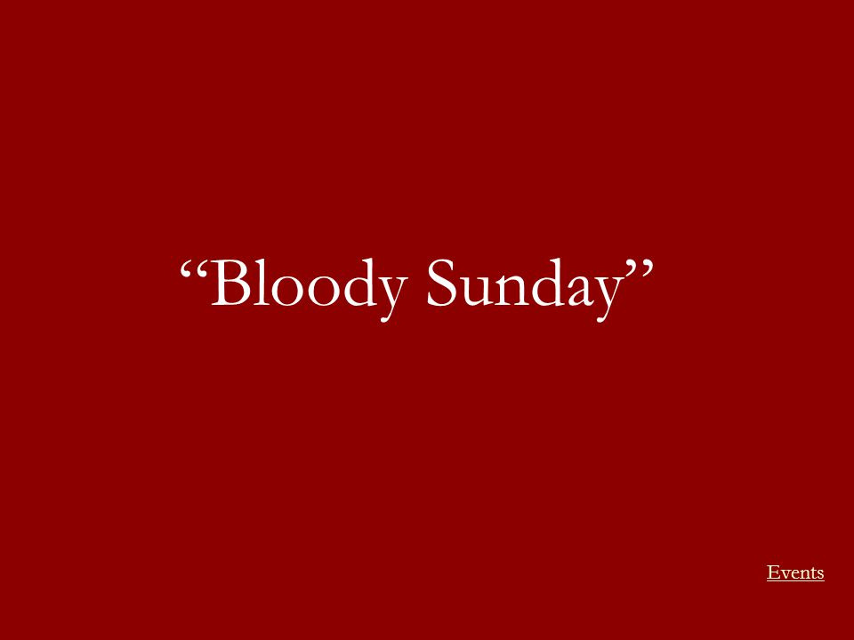 Bloody Sunday Events