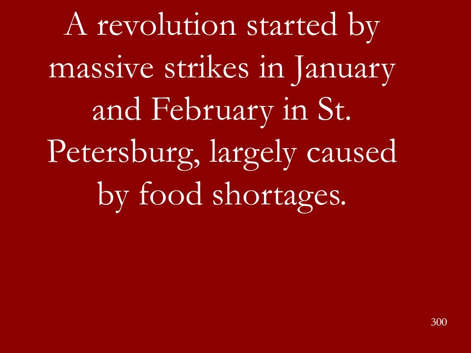 A revolution started by massive strikes in January and February in St