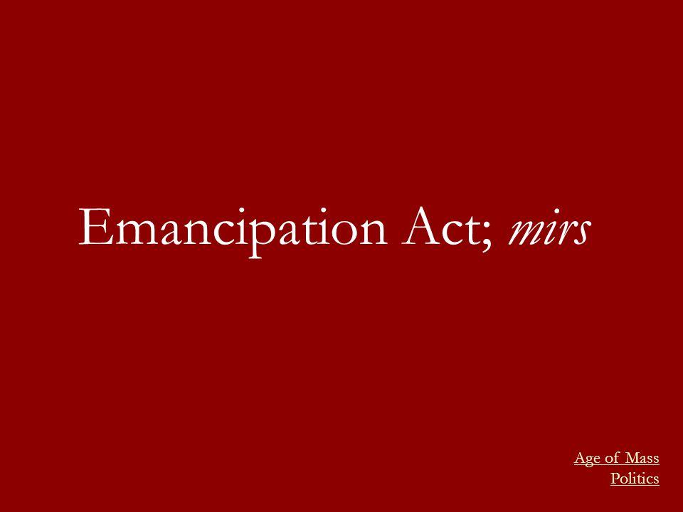 Emancipation Act; mirs